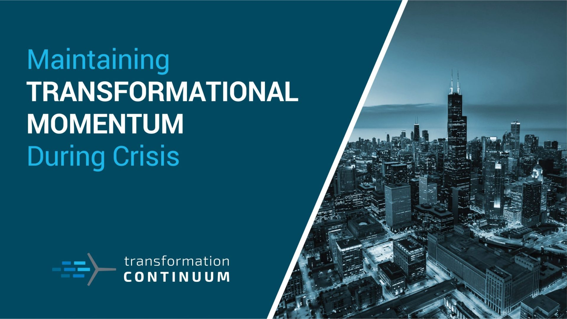 Maintaining Transformational Momentum During Crisis