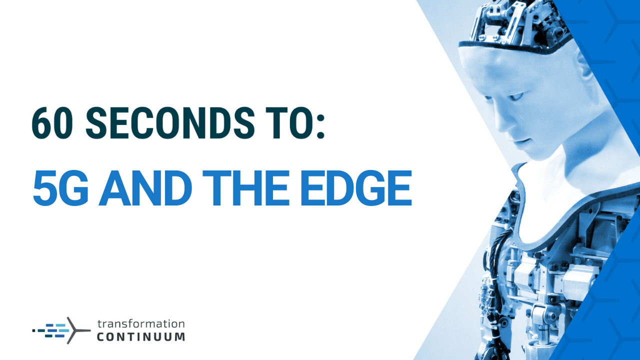 60 Seconds to: 5G and the Edge